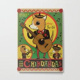 The Cha Cha Chihuahuas Metal Print