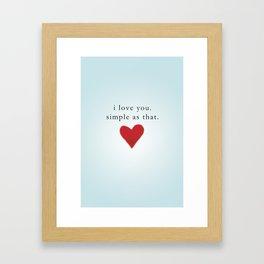 Simple as that Love Poster Framed Art Print