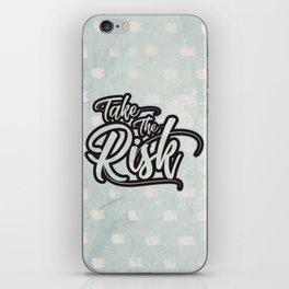 Take the risk iPhone Skin