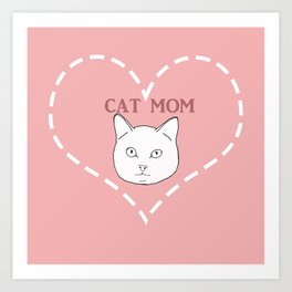 Proud Cat Mom Art Print