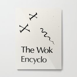 The Wok Encyclo Metal Print
