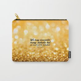 """We may encounter... """"Maya Angelou"""" Inspirational Quote Carry-All Pouch"""