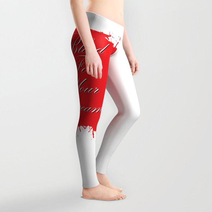Bleed for Your Dreams Leggings
