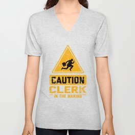 CAUTION Clerk In The Making Unisex V-Neck