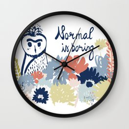 Normal is boring. Owl drawing. Floral design. Hand drawn lettering and elements. Isolated. Wall Clock