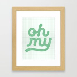 Oh My green and white typography poster design for bedroom wall art home decor Framed Art Print