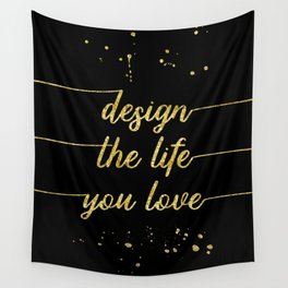 TEXT ART GOLD Design the life you love Wall Tapestry