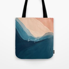 breathe. Tote Bag