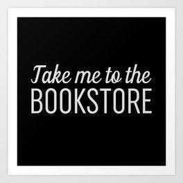 Take Me To The Bookstore Black Art Print