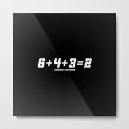 6+4+3=2 Metal Print
