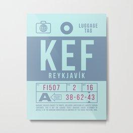 Baggage Tag B - KEF Reykjavik Keflavik Iceland Metal Print