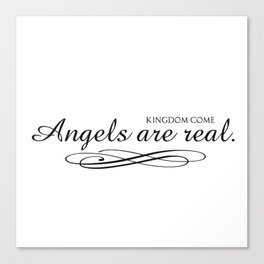 Angels are real. Canvas Print