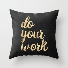 Do Your Work Gold on Black Fabric Throw Pillow