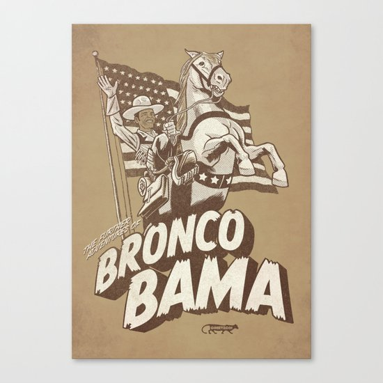 the further adventures of Bronco Bama Canvas Print