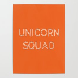 Unicorn Squad - Orange and White Poster