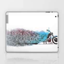 Enjoy this Ride we call Life Laptop & iPad Skin