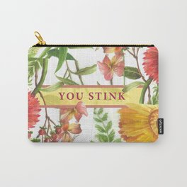 You Stink Carry-All Pouch