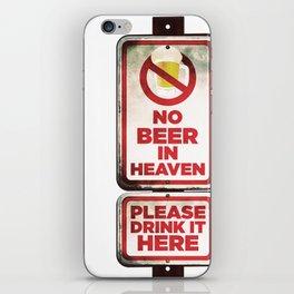 No Beer in Heaven iPhone Skin