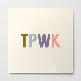 TPWK, Treat People With Kindness Metal Print