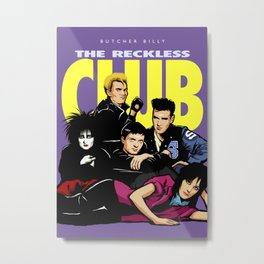 The Reckless Club Metal Print