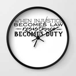 When Injustice Becomes Law Wall Clock
