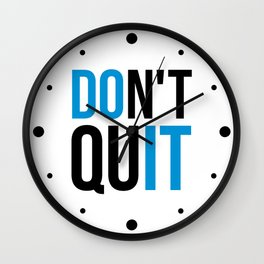 Don't Quit/Do It Gym Quote Wall Clock