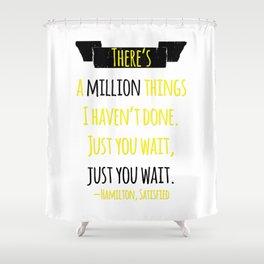JUST YOU WAIT | HAMILTON Shower Curtain