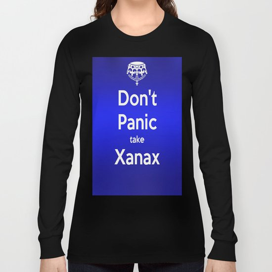 Don't Panic take xanax 2 Long Sleeve T-shirt
