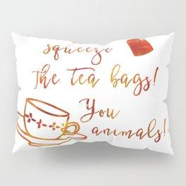 Don't Squeeze the Tea Bag - Orange Pillow Sham