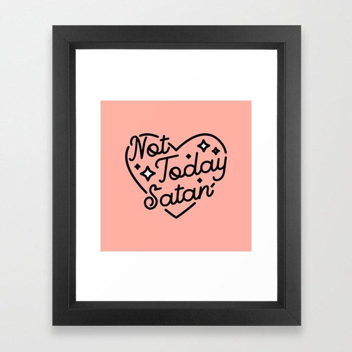 not today satan I Framed Art Print
