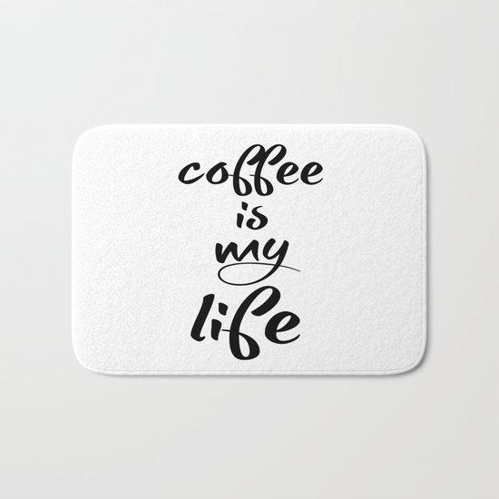 coffee is my life Bath Mat