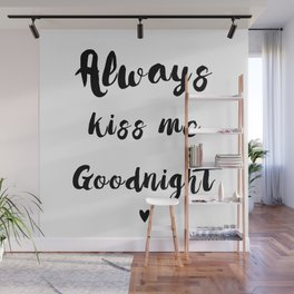 Black And White Always Kiss Me Goodnight Typography Wall Mural
