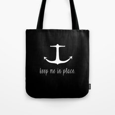 Keep Me In Place. Tote Bag