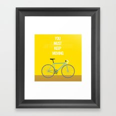 Bicycle- You Must Keep Moving Framed Art Print