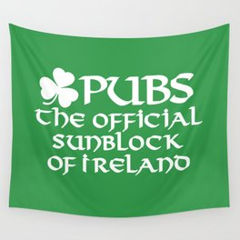 Pubs, the official sunblock of Ireland Wall Tapestry
