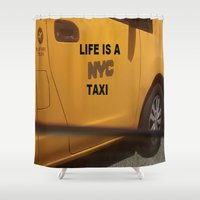 taxi driver Shower Curtains featuring Life is a NYC Taxi by Abstract Art Girl