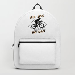 Funny MTB BMX Cyclist Graphics All Ass No Gas Puns Backpack