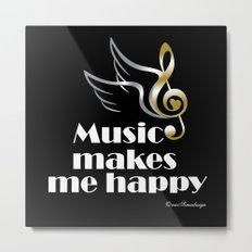 Music makes me happy Metal Print
