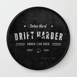 Drive Hard Drift Harder Wall Clock