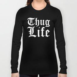 THUG LIFE (Black & White) Long Sleeve T-shirt