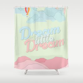 Dream A Little Shower Curtain