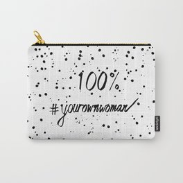 100% Your Own Woman Carry-All Pouch