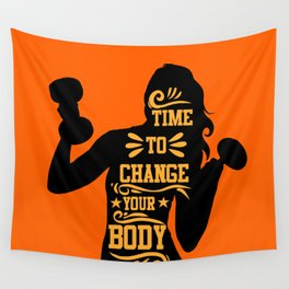 Time to change your body Wall Tapestry