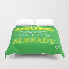 Do something Amazing Duvet Cover