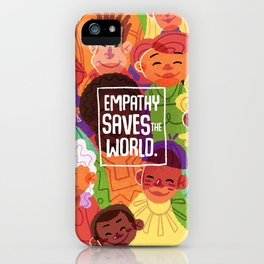 Empathy Saves The World iPhone Case
