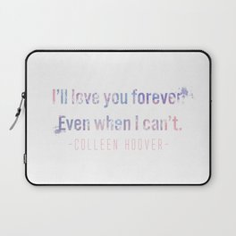 I'll love you forever Laptop Sleeve
