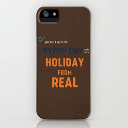 Holiday From Real iPhone Case