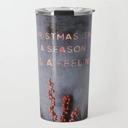 Christmas isn't a season. - Christmas Collection Travel Mug