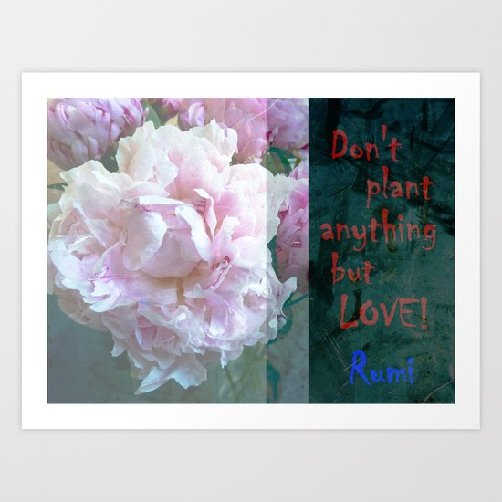 Don't Plant ANYthing but LOVE! Art Print