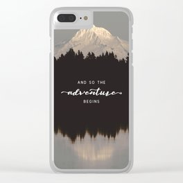 And So The Adventure Begins - Mountain Reflection Clear iPhone Case